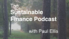 Paul Ellis Podcast Episode 15: The Green Money Journal, 25 Years of Impact
