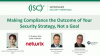 Making Compliance the Outcome of Your Security Strategy, Not a Goal