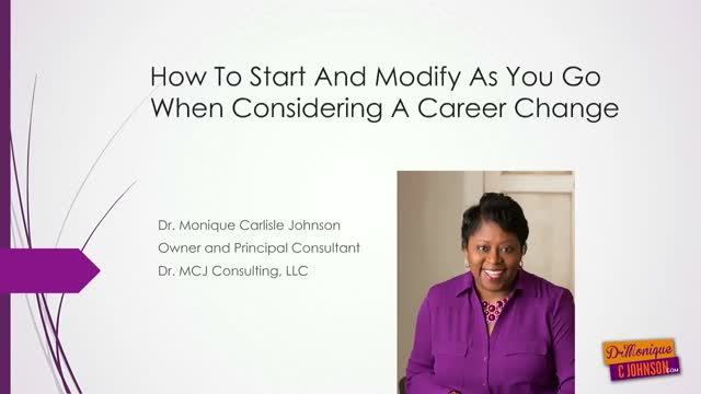 Considering A Career Change: How To Start And Modify As You Go