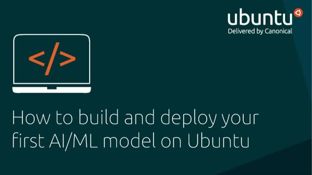 How to build and deploy your first AI/ML model on Ubuntu