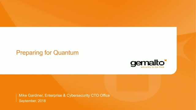 Gemalto Part 3: Preparing for Quantum
