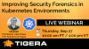 Improving Security Forensics in Kubernetes Environments
