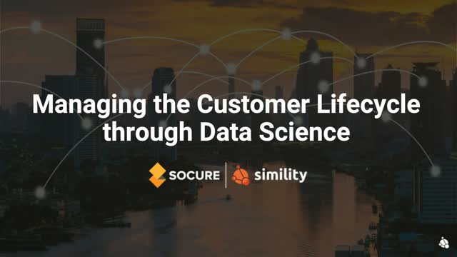 Managing the Customer Lifecycle through Data Science