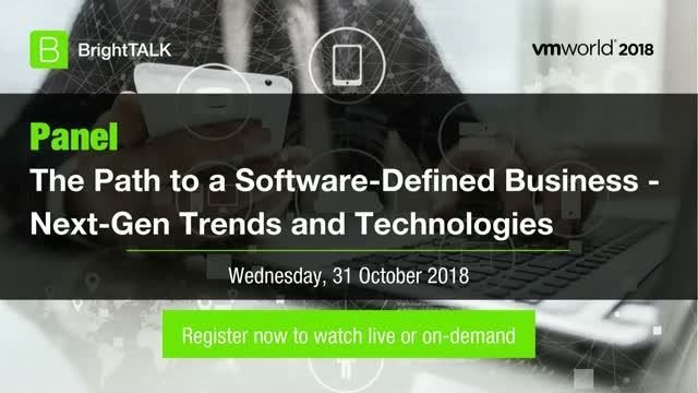 The Path to a Software-Defined Business - Next-Gen Trends and Technologies