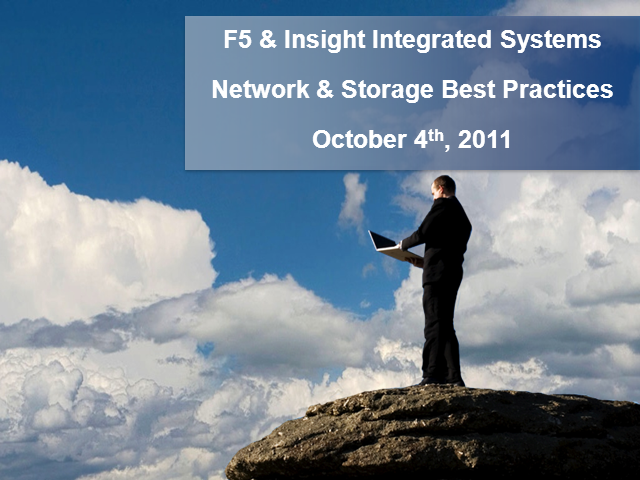 F5 Virtualization Technology Update: Network and Storage Best Practices