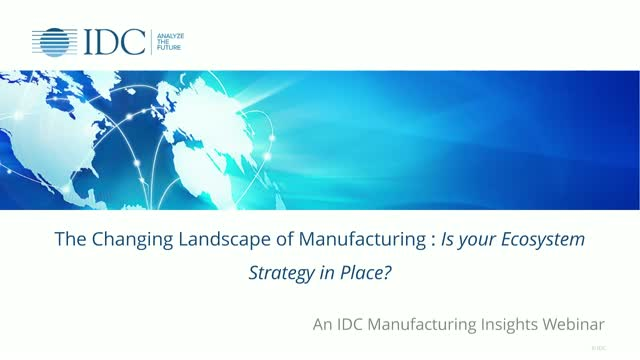 The Changing Landscape of Manufacturing: Is your Ecosystem Strategy in Place?