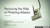 Reducing the Risk of Phishing Attacks