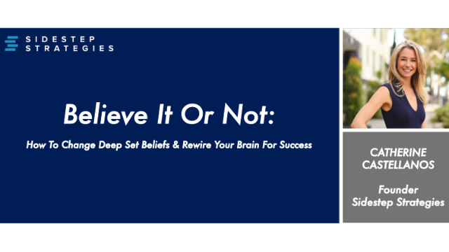 Believe It Or Not: How To Change Set Beliefs & Rewire Your Brain For Positivity