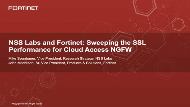 NSS Labs and Fortinet: Sweeping the SSL Performance for Cloud Access NGFW