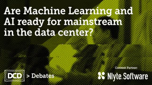 Panel debate:Is Machine Learning and AI ready for mainstream in the data center?
