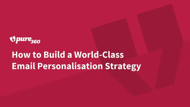 How to Build a World-Class Email Personalisation Strategy