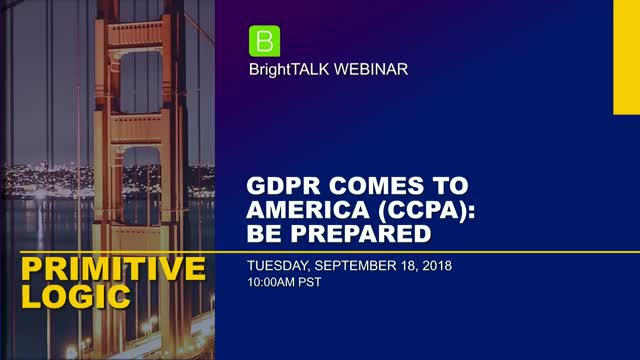 GDPR Comes to America (CCPA) — Be Prepared