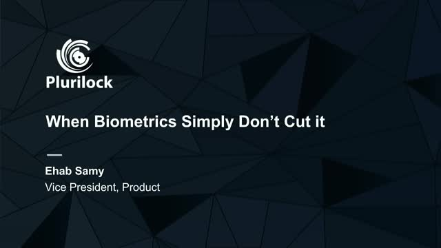 When Biometrics Simply Don't Cut It