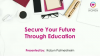 Secure Your Future Through Education
