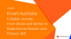 Kmart Australia: A Digital Journey From Bricks and Mortar to Multichannel Retail
