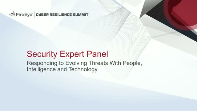 Panel: Responding to Evolving Threats With People, Intelligence & Technology