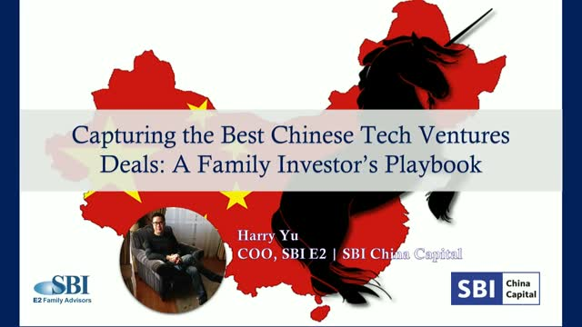 Capturing the Best Chinese Tech Venture Deals - A Family Investor's Playbook