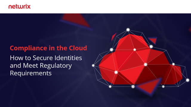 Compliance in the Cloud: How to Secure Identities & Meet Regulatory Requirements
