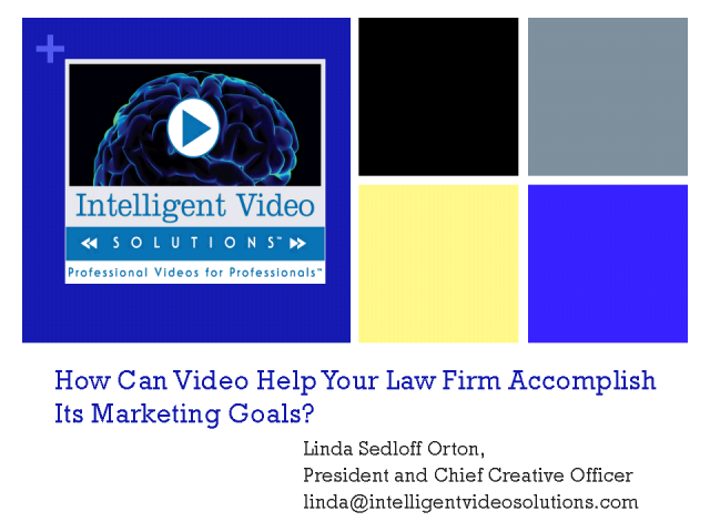 How Can Video Help Your Law Firm Accomplish Its Marketing Goals?