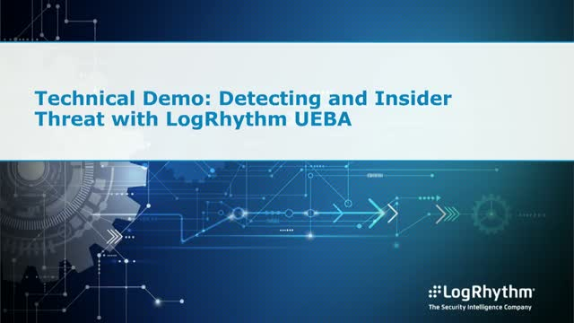Technical Demo: Detecting and Insider Threat with LogRhythm UEBA