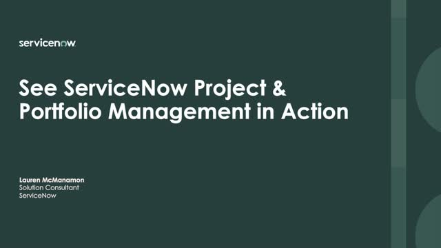 See ServiceNow Project & Portfolio Management in Action
