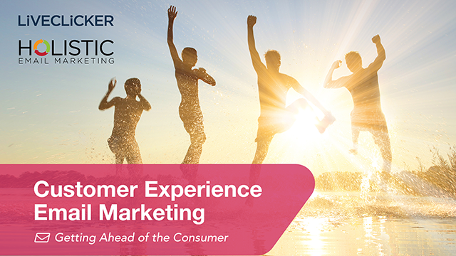 Customer Experience Email Marketing: Getting Ahead of the Consumer
