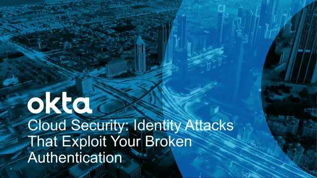 Cloud Security: Identity Attacks That Exploit Your Broken Authentication