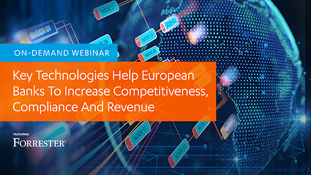 Key Technologies Help European Banks To Increase Competitiveness, Compliance And