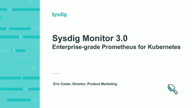 Sysdig Monitor 3.0: Enterprise-grade Prometheus for Kubernetes