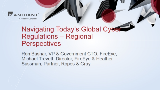 Navigating Today's Global Cyber Regulations – Regional Perspectives
