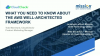 What You Need to Know about the AWS Well-Architected Framework