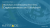 Blockchain and eDiscovery (Part One): Basics of Cryptocurrencies and Blockchain
