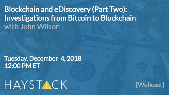 Blockchain and eDiscovery (Part Two): Investigations from Bitcoin to Blockchain