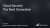 Cloud Security: The next generation
