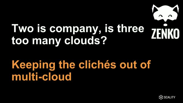 Two is company, is three too many clouds? Keeping the clichés out of multi-cloud