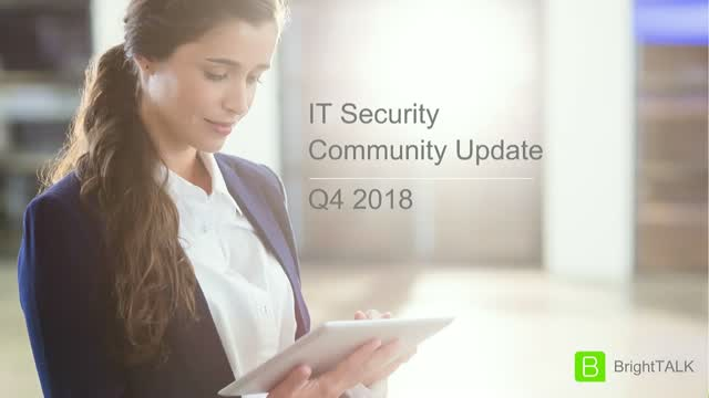 Q4 2018 BrightTALK Community Update - IT Security