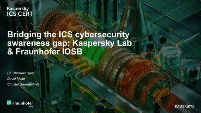 Bridging the ICS cybersecurity awareness gap: Kaspersky Lab & Fraunhofer IOSB