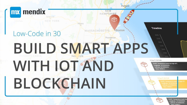 Low-Code in 30 Webinar: Building Smart Apps with IoT and Blockchain