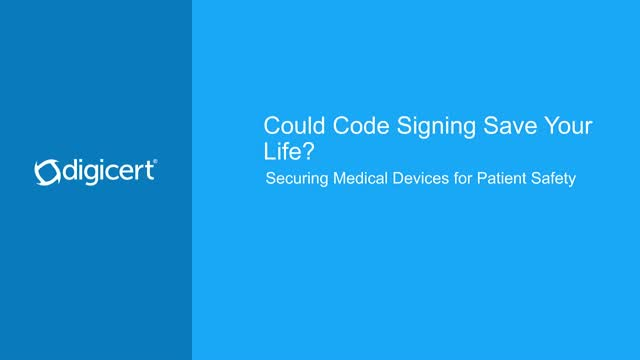 Could Code Signing Save Your Life? Securing Medical Devices for Patient Safety