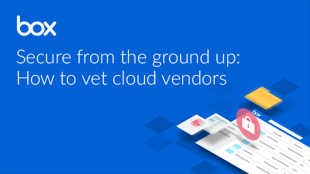 Secure from the Ground Up: How to Vet Cloud Vendors