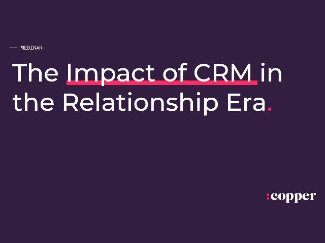 The Impact of CRM in the Relationship Era