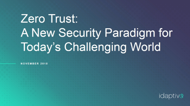 Zero Trust: A New Security Paradigm for Today's Challenging World