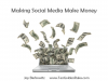 Making Social Media Make Money