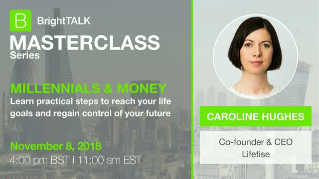 BrightTALK Masterclass Series: Millennials and Money