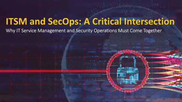 ITSM and SecOps: A Critical Intersection