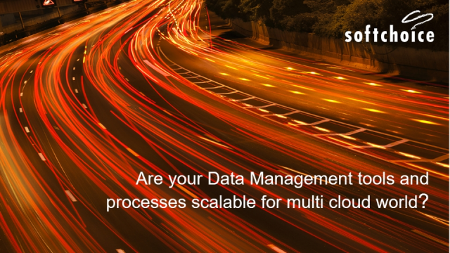 Are your Data Management Tools and Processes Scalable for a Multi-cloud World?