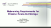 Networking Requirements for Ethernet Scale-Out Storage