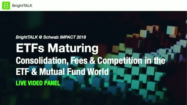 ETFs Maturing: Consolidation, Fees, & Competition in the ETF & Mutual Fund World