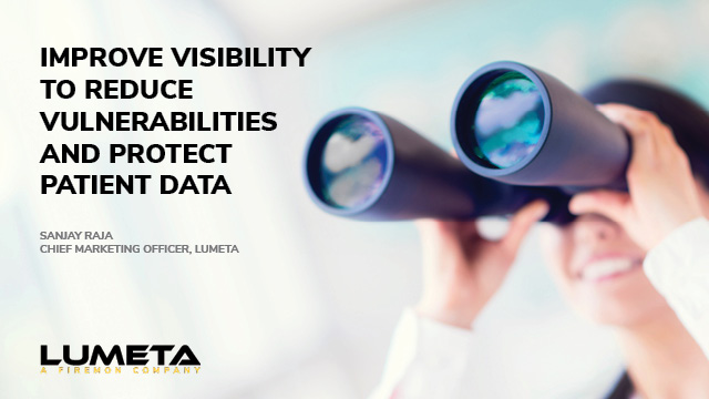 Improve Visibility to Reduce Vulnerabilities and Protect Patient Data