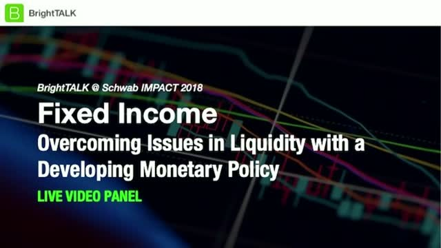 Fixed Income: Overcoming Issues in Liquidity with a Developing Monetary Policy
